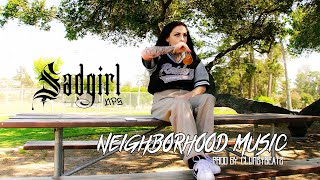 SadGirl - Neighborhood Music (Official Music Video)