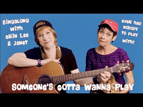 Someone's Gotta Wanna Play | Erin Lee And Janet Schreiner