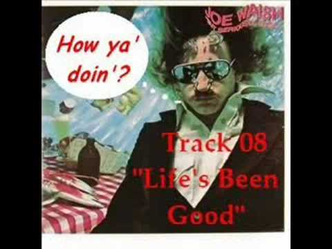 Joe Walsh - Life's Been Good