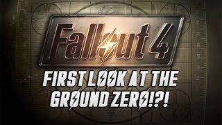 FALLOUT 4 : Possible Ground Zero First Look!?