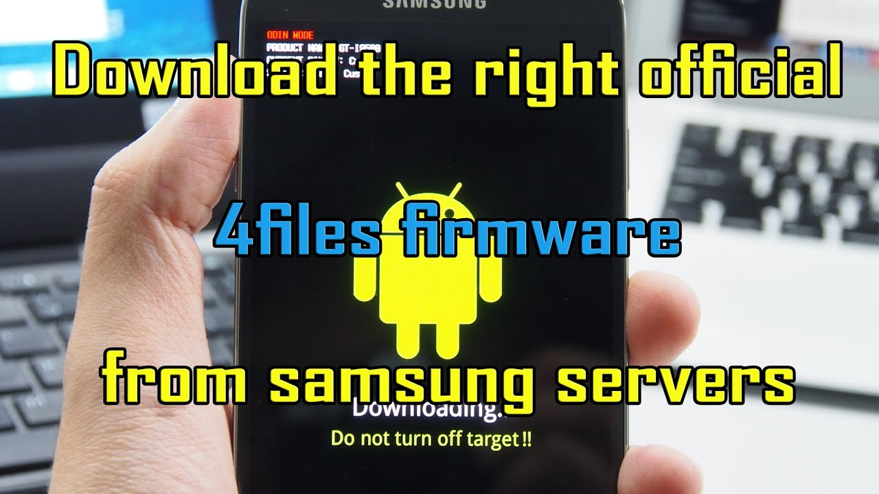 Download the right official repair 4files firmware for your galaxy device  from samsung servers by GSM Arena MA