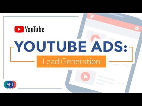 YouTube Ads Lead Generation Strategy Guide: How To Get Leads With YouTube Ads