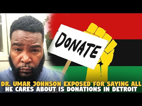 Dr. Umar Johnson Exposed For Saying All He Cares About is Donations In Detroit