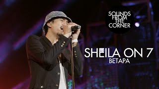 Download Sheila On 7 - Betapa | Sounds From The Corner Live #17