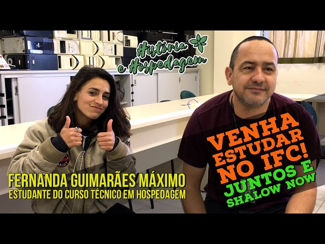 História e Hospedagem - Estudante Fernanda - VENHA PARA O IFC!