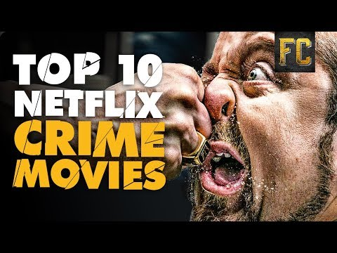 Best Crime Movies on Netflix  Top 10 Crime Movies on Netflix  Flick Connection