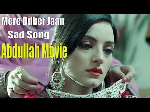 Mere Dilber Jaan | Sad Song | Abdullah Romantic Movie | HD Song