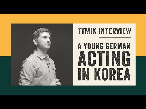 TTMIK Interview - Philipp from Germany acting in Korean plays