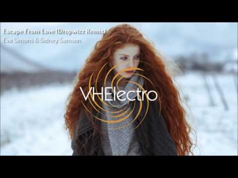 Eva Simons & Sidney Samson - Escape From Love (Dropwizz Remix)