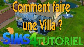 Tutoriel : Les Sims 4 - Comment faire une villa ?
