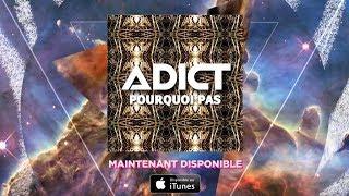 Adict - Pourquoi Pas (Video Lyrics)