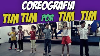 Tim Tim Por Tim Tim COREOGRAFIA INFANTIL | Turma Kids e Cia