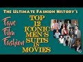 FAVE FILM FASHION: Top 12 Iconic Men's Suits in Movies
