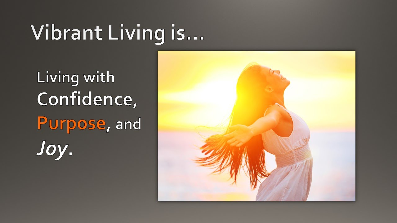 What Is Vibrant Living For Life?