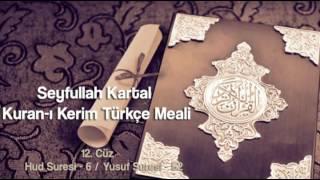 Seyfullah Kartal Kuran-ı Kerim Türkçe Meali -12.Cüz(Hud Suresi 6/Yusuf Suresi 52)