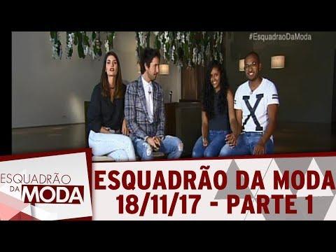 Esquadrão Da Moda (18/11/17) | Parte 1
