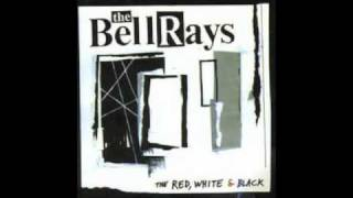 The BellRays - Find Someone to Believe in