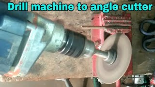 Drill machine to angle cutter . homemade cutter  Chauhan electronic experiment .