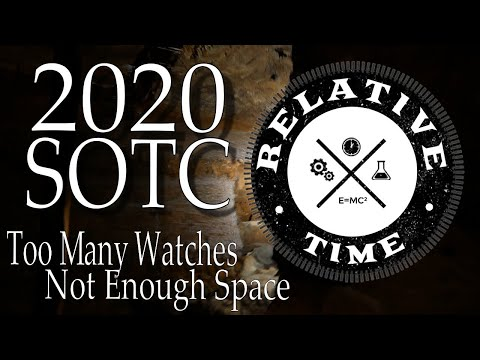 State Of The Collection : 2020 Too Many Watches Not Enough Space