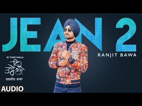 Jean 2 (Audio Song) Ranjit Bawa | Ik Tare Wala | Beat Minister | Lovely Noor | New Punjabi Song