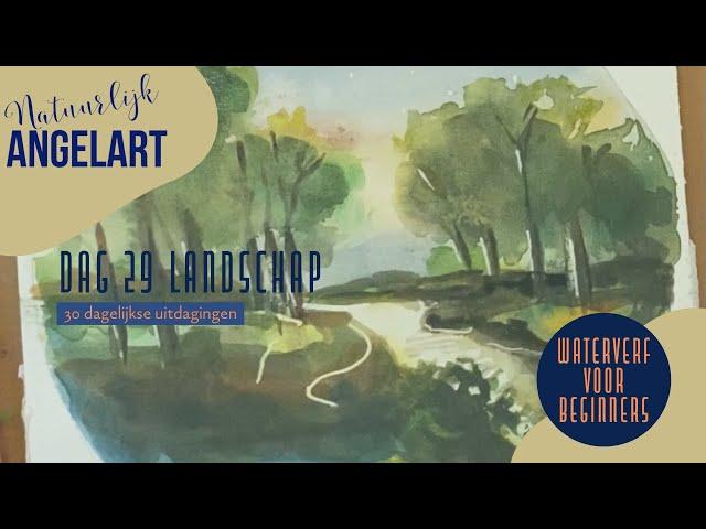 Landschap in aquarelverf - WATERVERF VOOR BEGINNERS - dag 29 van 30 dagelijkse uitdagingen