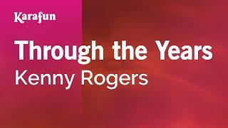 Through the Years - Kenny Rogers | Karaoke Version | KaraFun
