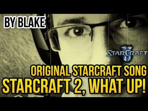 blAke - StarCraft 2, what up! (Original Starcraft Song)