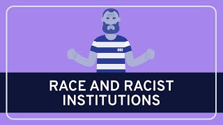 PHILOSOPHY - Race: Race and Racist Institutions [HD]