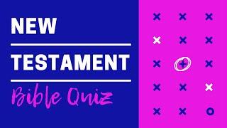 Bible Quiz on tнe New Testament
