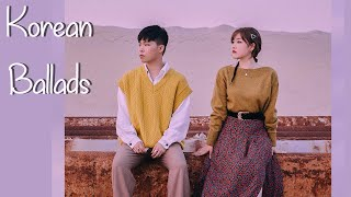 Korean Ballads to heal your heart | 발라드 재생 목록 vol.02
