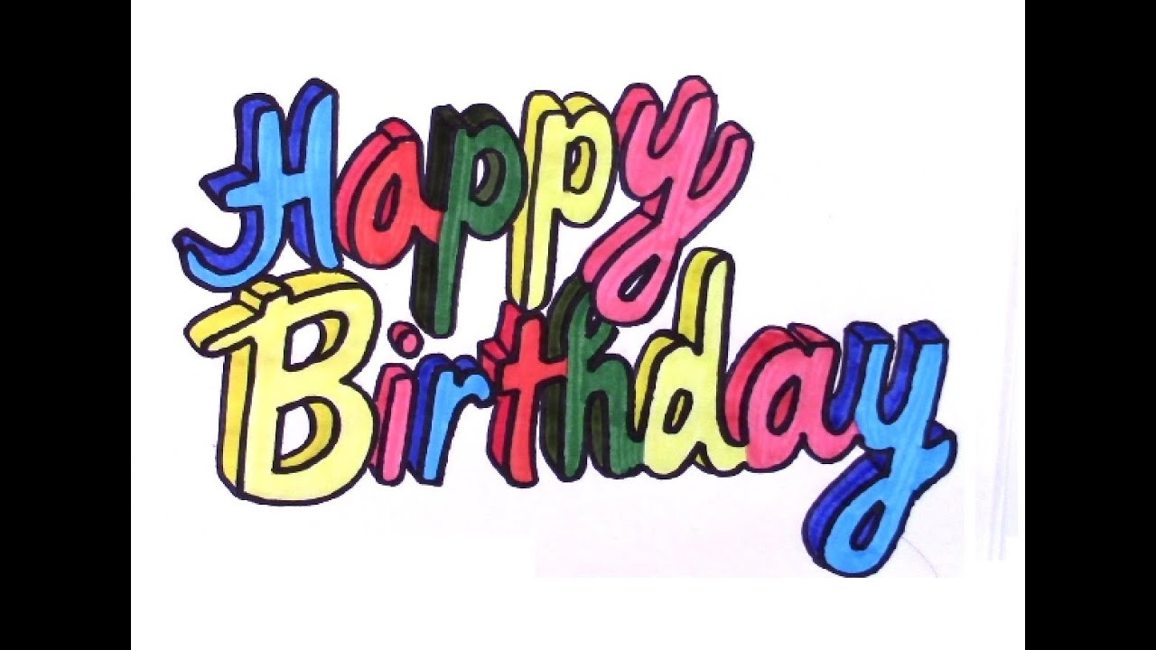How To Draw Happy Birthday In 3D Colored Letters