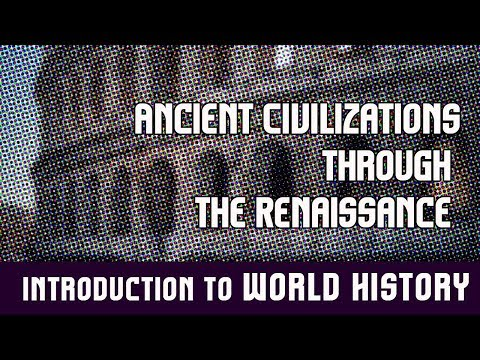 World History: Ancient Civilizations Through the Renaissance
