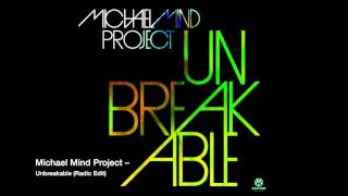 Michael Mind Project – Unbreakable Radio Edit