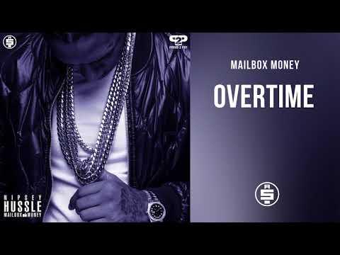 Overtime -  Nipsey Hussle (Mailbox Money)