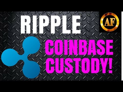 Ripple XRP - Coinbase Custody Service - HERE COMES BILLIONS!