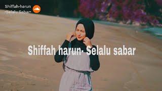 Download Shiffa-harun Selalu sabar (versi asli dari shiffah harun)