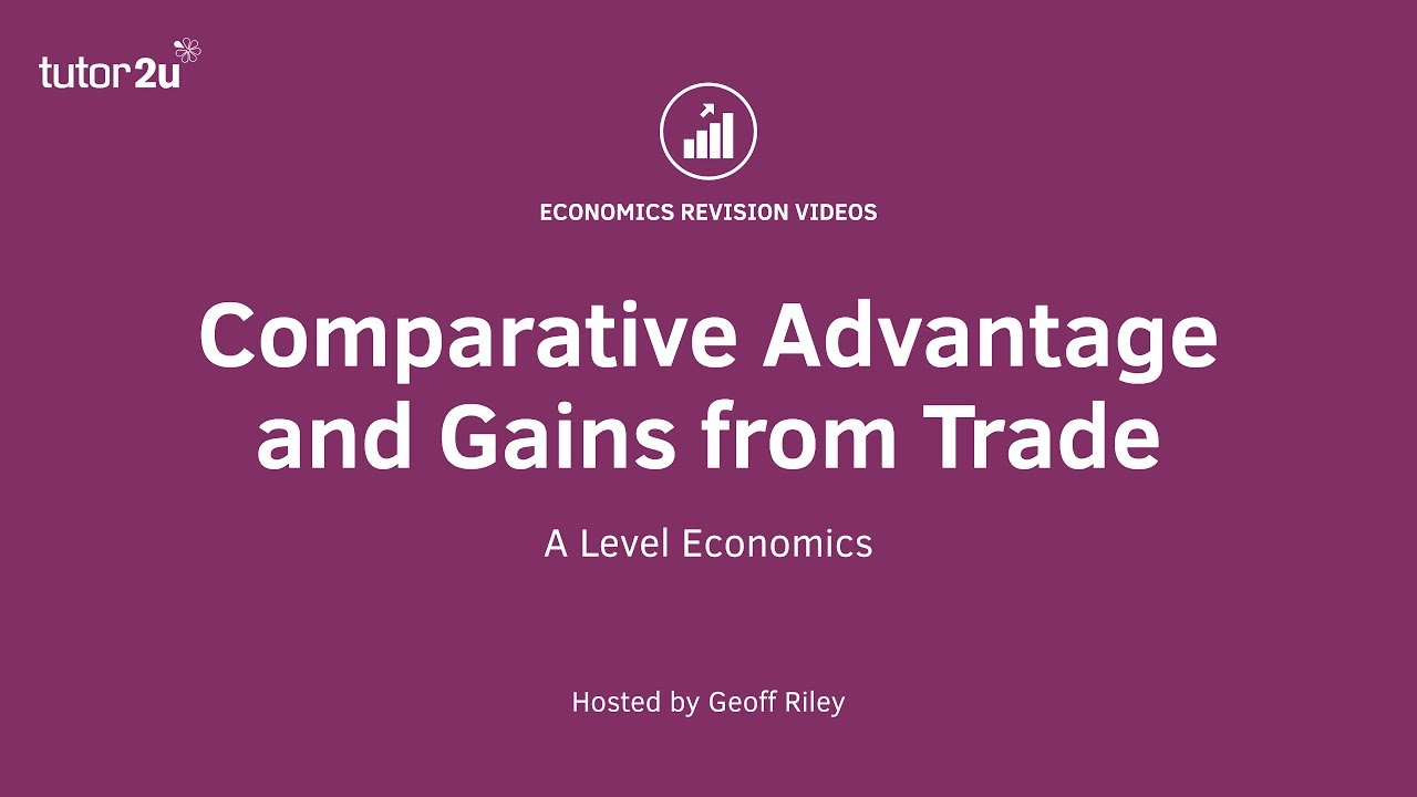 Specialisation and the Gains from Trade | Economics | tutor2u
