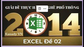 Giải đề thực hành nghề phổ thông năm 2014 - Excel đề 02