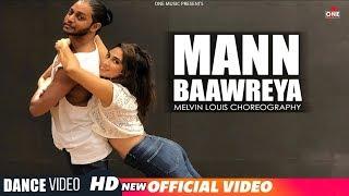 Mann Baawreya - Dance Choreography   Melvin Louis Ft. Deepti Sati   Madhav Mahajan
