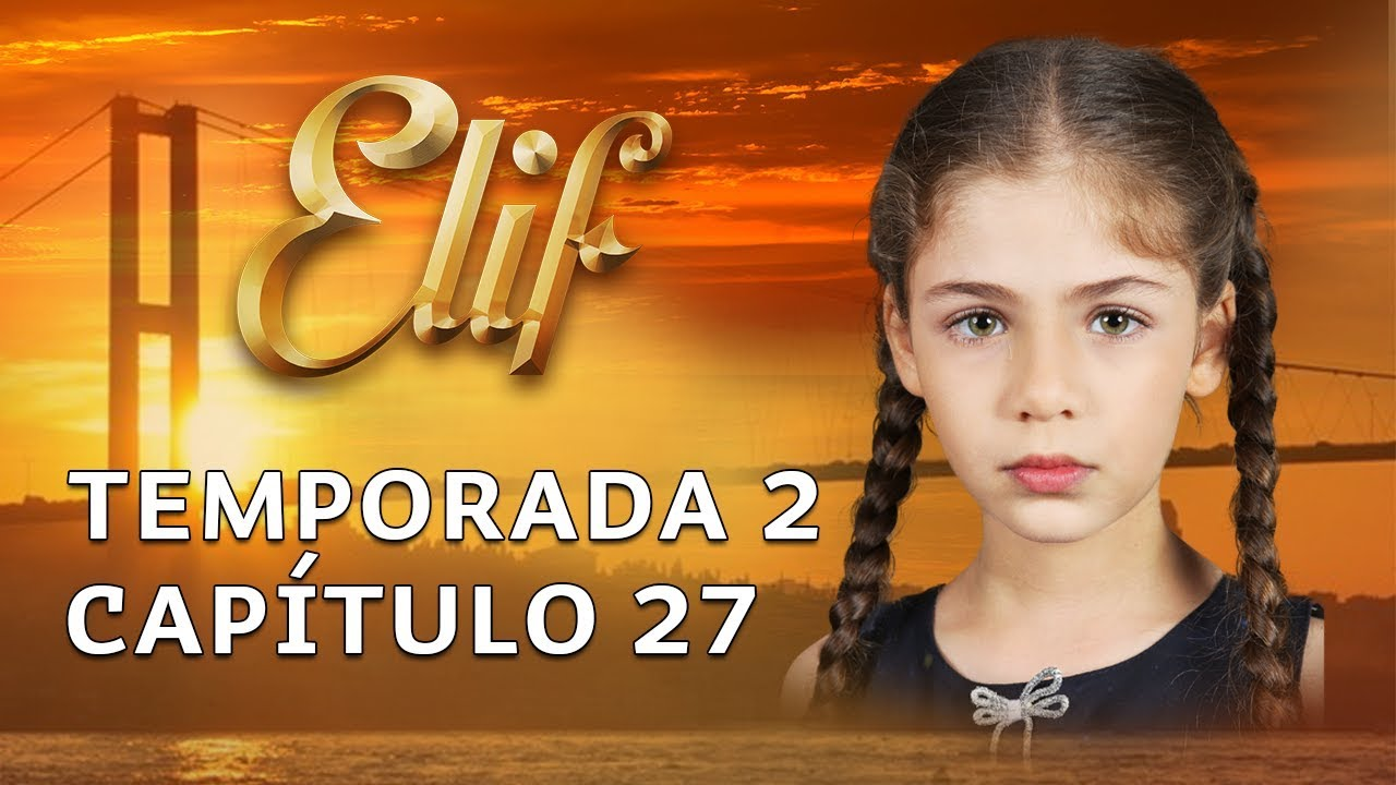 Download Elif Capítulo 210 (Temporada 2) | Español