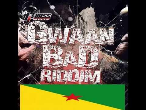 GWAAN BAD RIDDIM 973 x FRENCH ARTISTS...