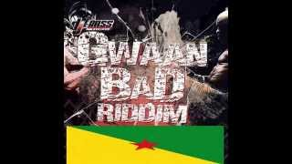 GWAAN BAD RIDDIM   FRENCH ARTISTS WEST INDIES   DJ MENTAL   973   972   971  974