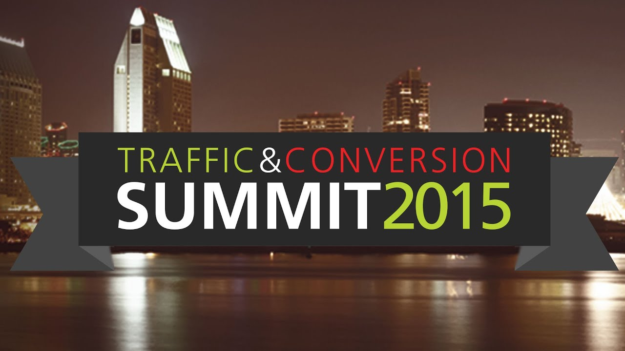 Traffic & Conversion Summit 2015 (Recordings)