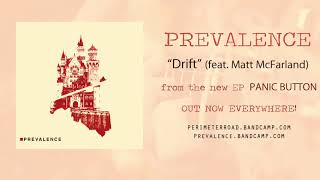 Prevalence - Drift (feat Matt McFarland)
