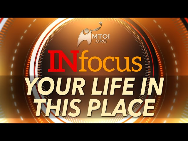 INFOCUS | Your Life in This Place