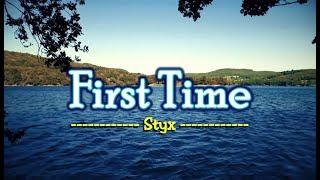 First Time - Styx (KARAOKE)