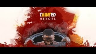 Tainted Heroes Full Documentary