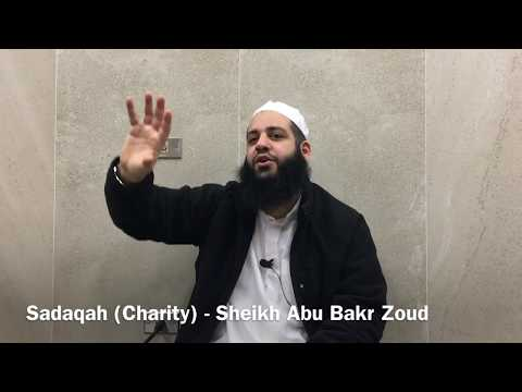 Virtue of Sadaqah (Charity) - Sheikh Abu Bakr Zoud