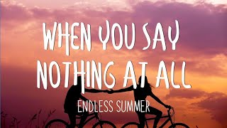 When You Say Nothing At All - Music Travel Love /Endless Summer (Lyrics)
