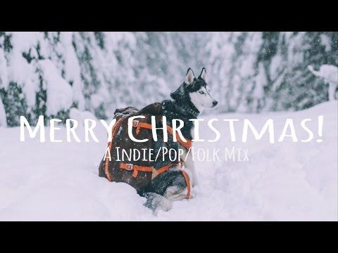 A Festive Indie/Pop/Folk Mix [Merry Christmas!]
